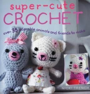 Super Cute 25 Amigurumi Animals To Make : Super-Cute Crochet: Over 35 Adorable Animals and Friends ...